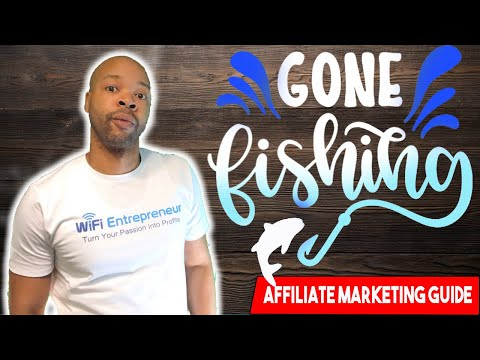 WiFi Entrepreneur: Gone Fishing | Online Affiliate Marketing Guide: Episode 5