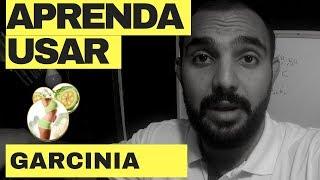 COMO USAR A GARCINIA CAMBOGIA PARA EMAGRECER EP 26