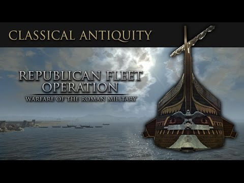 Warfare of Classical Antiquity: Republican Fleet Operation (Roman Navy)