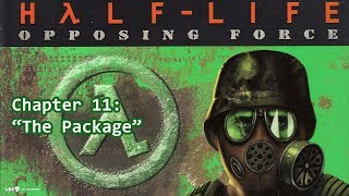 """Half-Life: Opposing Force Chapter 11: """"The Package"""""""