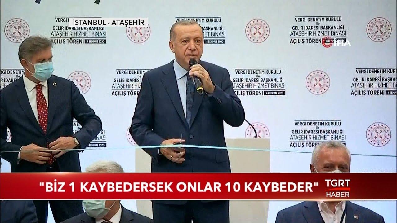 """Cumhurbaşkanı Erdoğan: """"Biz 1 Kaybedersek Onlar 10 Kaybeder"""""""