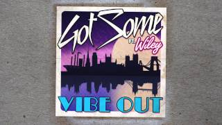 GotSome feat. Wiley - Vibe Out (Jus Now Remix)