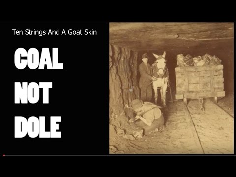 Ten Strings And A Goat Skin  Coal Not Dole *