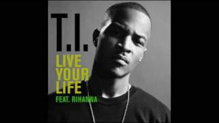 TI ft. Rihanna - Live Your Life (Hardcore Remix)