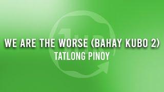 Tatlong Pinoy - We Are The Worse (Bahay Kubo 2)  (1 Hour Loop Music)