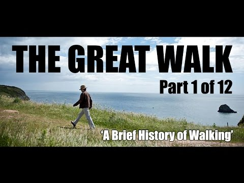 The Great Walk: Part 1 of 12 'A Brief History of Walking'