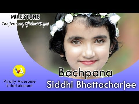 Bachpana - Siddhi Bhattacharjee | MILESTONE | Video | 2019