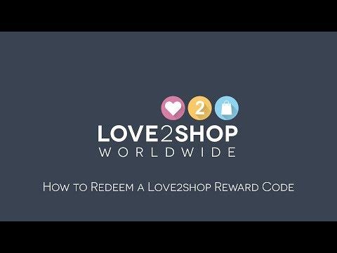 How To Redeem A Love2shop Reward Code