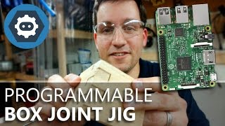 Programmable Box Joint Jig: First Run   Raspberry Pi 3 + Windows 10 IoT Core