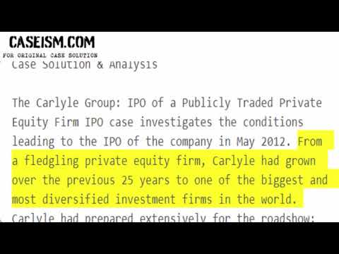 The Carlyle Group: IPO of a Publicly Traded Private Equity Firm Case Solution & Analysis