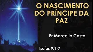 O nascimento do Príncipe da Paz - Pr Marcello Costa