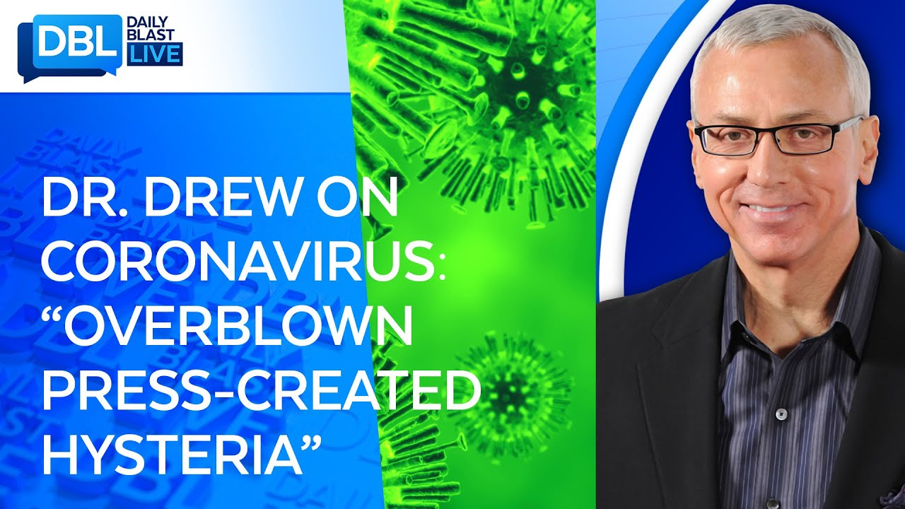 Dr. Drew Doubles Down On Coronavirus Press Coverage