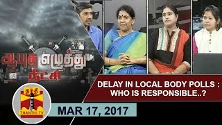 Aayutha Ezhuthu Neetchi 17-03-2017 Delay in Local Body Polls : Who is Responsible..? – Thanthi TV Show