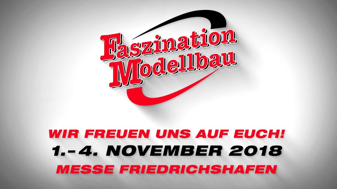 willkommen zu faszination modellbau friedrichshafen 2018 - youtube
