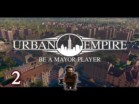 Urban Empire - Let's Play, Part 2