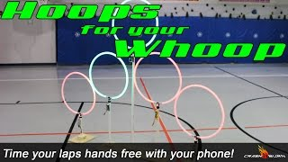 hoops for your whoop - how to make illuminated gates and an easy way to time your laps   Kory Westers