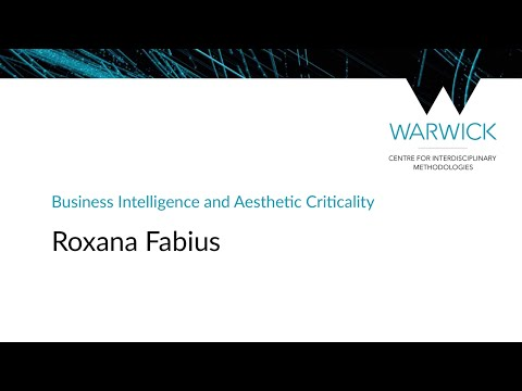 Business Intelligence and Aesthetic Criticality | Roxana Fabius | #CIMStreams