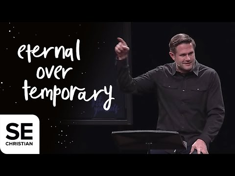 Get Over Yourself: Eternal Over Temporary