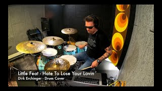 Hate to Lose Your Lovin` - Little Feat I Drum Cover - Dirk Erchinger