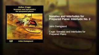 Sonatas and Interludes for Prepared Piano: Interlude No. 2