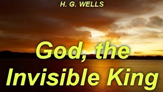 God, the Invisible King   by H. G. WELLS (1866 - 1946)   by Non-fiction Audiobooks