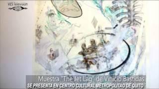 """THE JET LAG"" DE VINICIO BASTIDAS EN CENTRO CULTURAL METROPOLITANO DE QUITO"