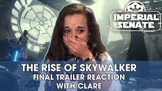 STAR WARS: THE RISE OF SKYWALKER (FINAL TRAILER - CLARE'S REACTION)