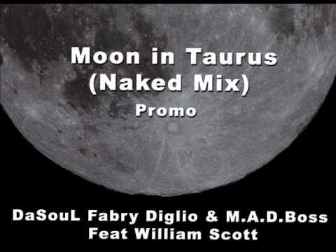 DaSouL Fabry Diglio & M A D Boss Feat William Scott Moon in Taurus Naked Mix Promo Snip