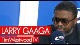 Larry Gaaga on Nigeria, Burna Boy, Wizkid, 2Baba, Davido, UK, new music - Westwood