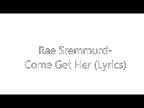 Rae Sremmurd-Come Get Her(Letra-Lyrics).GN