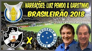 Vasco 2 x 0 Cruzeiro - Luiz Penido & Garotinho - Brasileirão 2018 - 14/10/2018