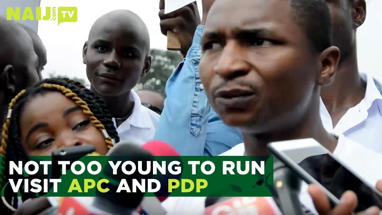 Nigeria Latest News: Not Too Young to Run Pay a Visit to APC and PDP | Naij.com TV