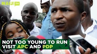 Nigeria Latest News: Not Too Young to Run Pay a Visit to APC and PDP   Naij.com TV