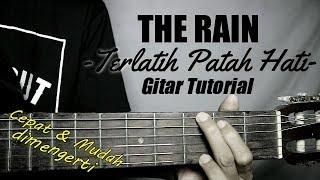 Gambar cover (Gitar Tutorial) THE RAIN - Terlatih Patah Hati |Mudah & Cepat dimengerti untuk pemula