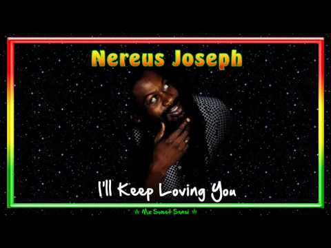 Nereus Joseph - I'll Keep Loving You