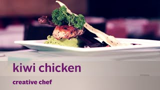 Kiwi Chicken and More Creative Chef 02/05/15
