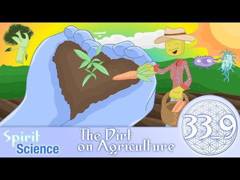 Spirit Science 33_9 ~ The Dirt on Agriculture