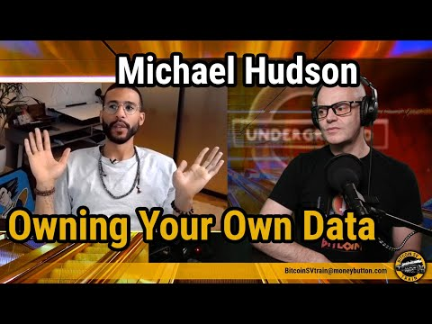 Owning Your Own Data (and Place In The Universe): Michael Hudson Of Bitstocks