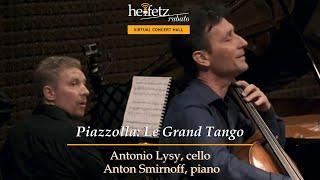 Heifetz 2017: Piazzolla: Le Grand Tango | Antonio Lysy, cello; Anton Smirnoff, piano