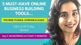 Day 2:  *Must-Have* Online Business Building Tools: AUTHORITY WEBSITE!