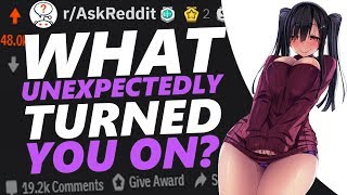 People Reveal Strangest Things That Turn Them On! | r/askreddit 49