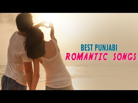 Best Punjabi Romantic Songs Collection |...
