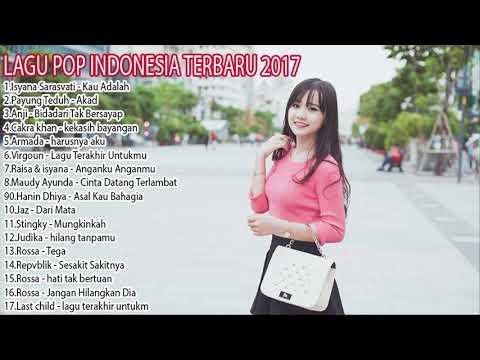 Best Lagu Baru 2017-2018 LAGU POP INDONESIA TERBARU HITs [Payung Teduh, Armada, Virgoun, Anji]