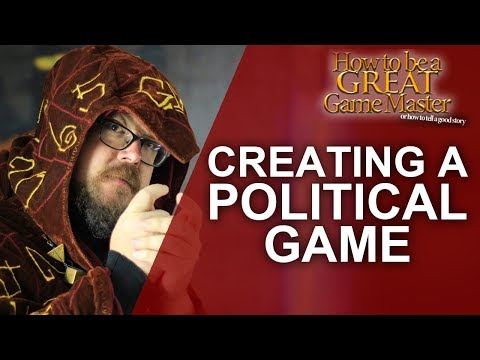 Great GM : Running A Political Roleplaying Game - Game Master Tips RPG Notes
