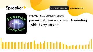 paraormal_concept_show_channeling_with_barry_strohm
