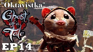 """Let's Play: Ghost of a Tale - Ep14 """"Oktavistka"""" (Full Release)"""