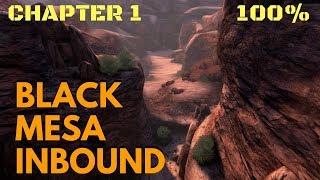 Black Mesa (100%) Walkthrough (Chapter 1: Black Mesa Inbound)