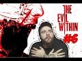 ALL HELL BROKE LOOSE ON THIS ONE!!! The Evil Within [Part 6]