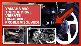 Yamaha Mio | Torque Drive | Vibrate Dragging Problem Solved!