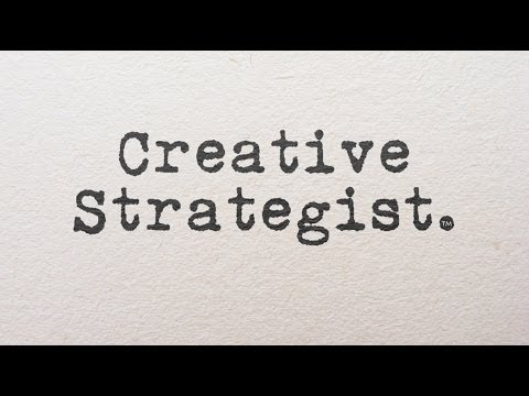 What the hell is a Creative Strategist?™